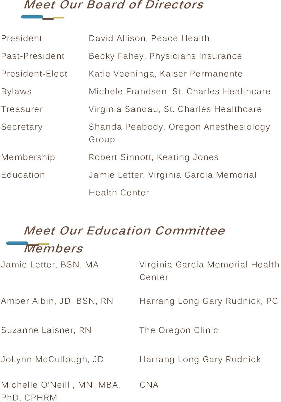 Charles Healthcare Shanda Peabody, Oregon Anesthesiology Group Robert Sinnott, Keating Jones Jamie Letter, Virginia Garcia Memorial Health Center Meet Our Education Committee
