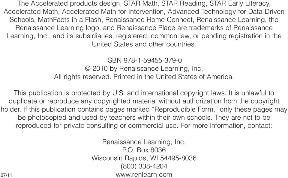 , and its subsidiaries, registered, common law, or pending registration in the United States and other countries. ISBN 978-1-59455-379-0 2010 by Renaissance Learning, Inc. All rights reserved.