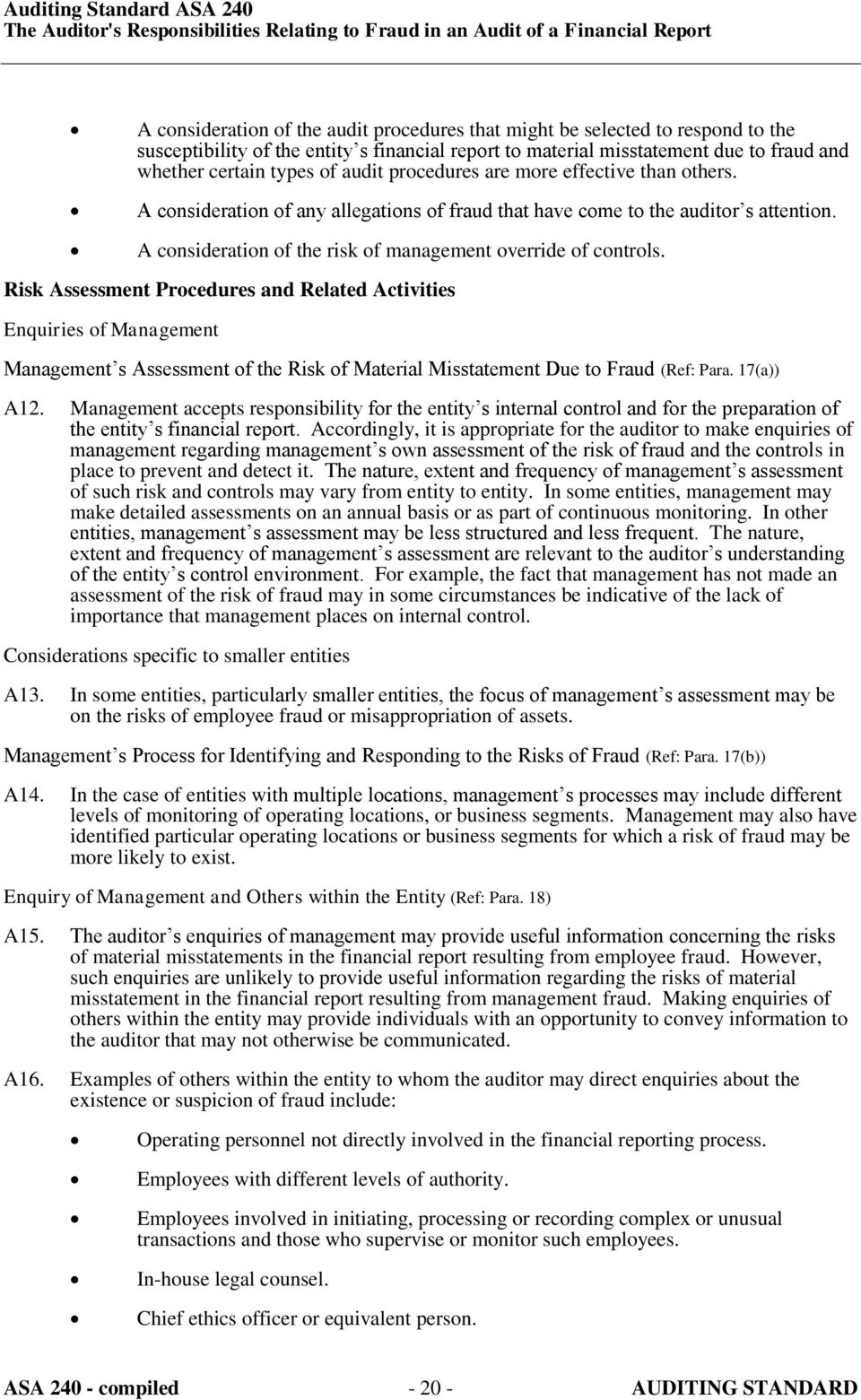 Risk Assessment Procedures and Related Activities Enquiries of Management Management s Assessment of the Risk of Material Misstatement Due to Fraud (Ref: Para. 17(a)) A12.
