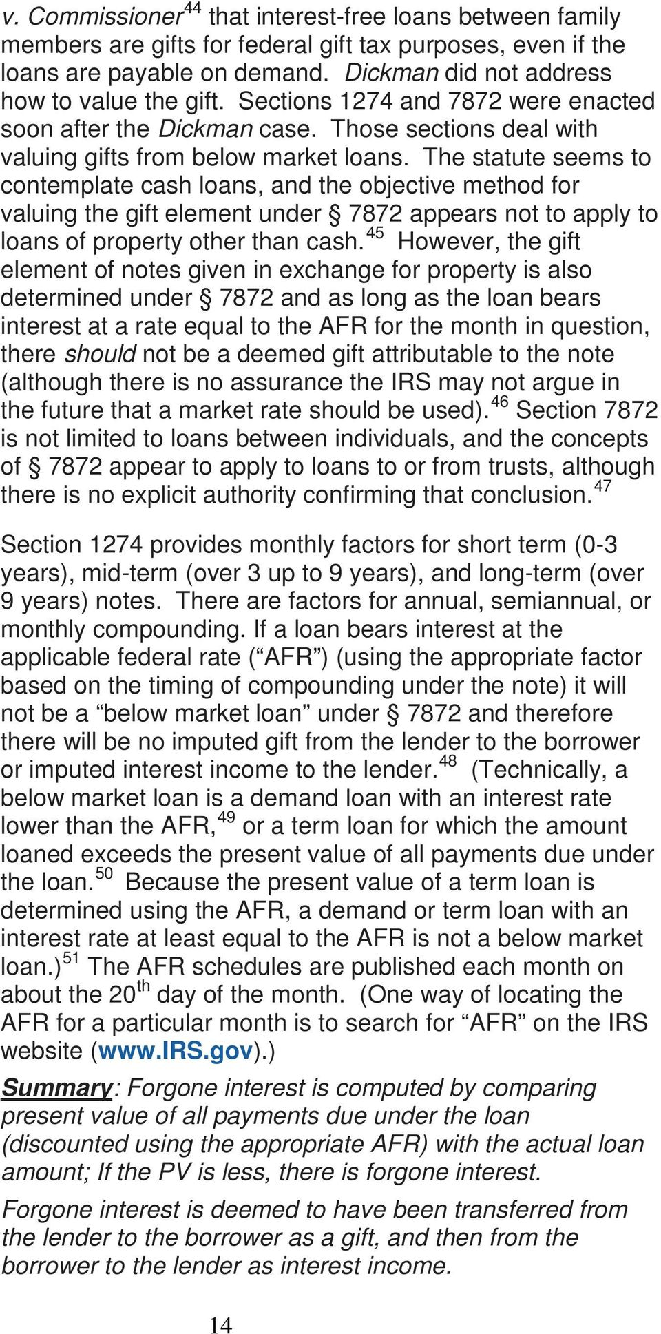 The statute seems to contemplate cash loans, and the objective method for valuing the gift element under 7872 appears not to apply to loans of property other than cash.