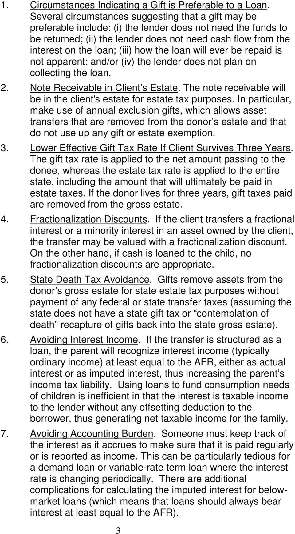 (iii) how the loan will ever be repaid is not apparent; and/or (iv) the lender does not plan on collecting the loan. 2. Note Receivable in Client s Estate.