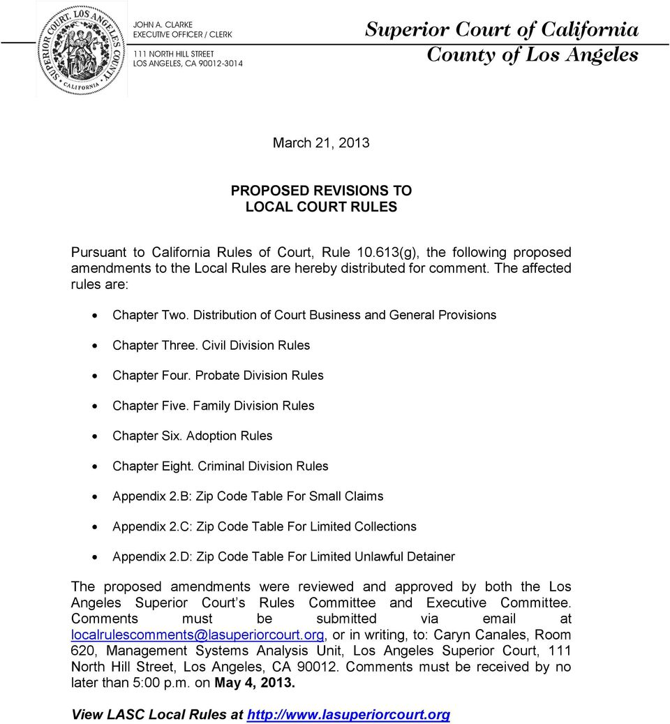 California Rules of Court, Rule 10.613(g), the following proposed amendments to the Local Rules are hereby distributed for comment. The affected rules are: Chapter Two.
