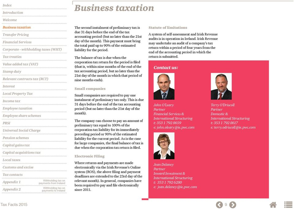 The balance of tax is due when the corporation tax return for the period is filed (that is, within nine months of the end of the tax accounting period, but no later than the 21st day of the month in