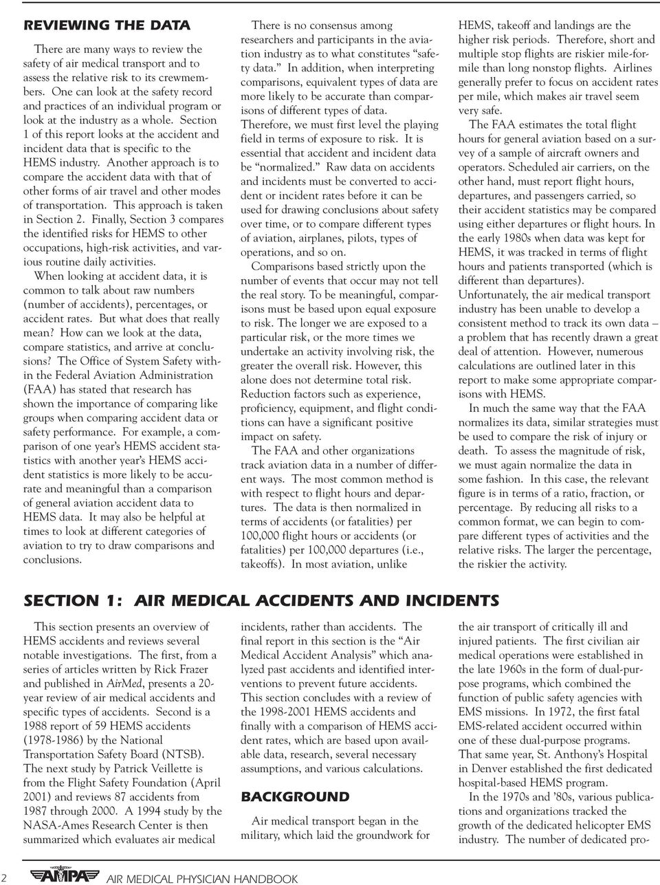 Section 1 of this report looks at the accident and incident data that is specific to the HEMS industry.