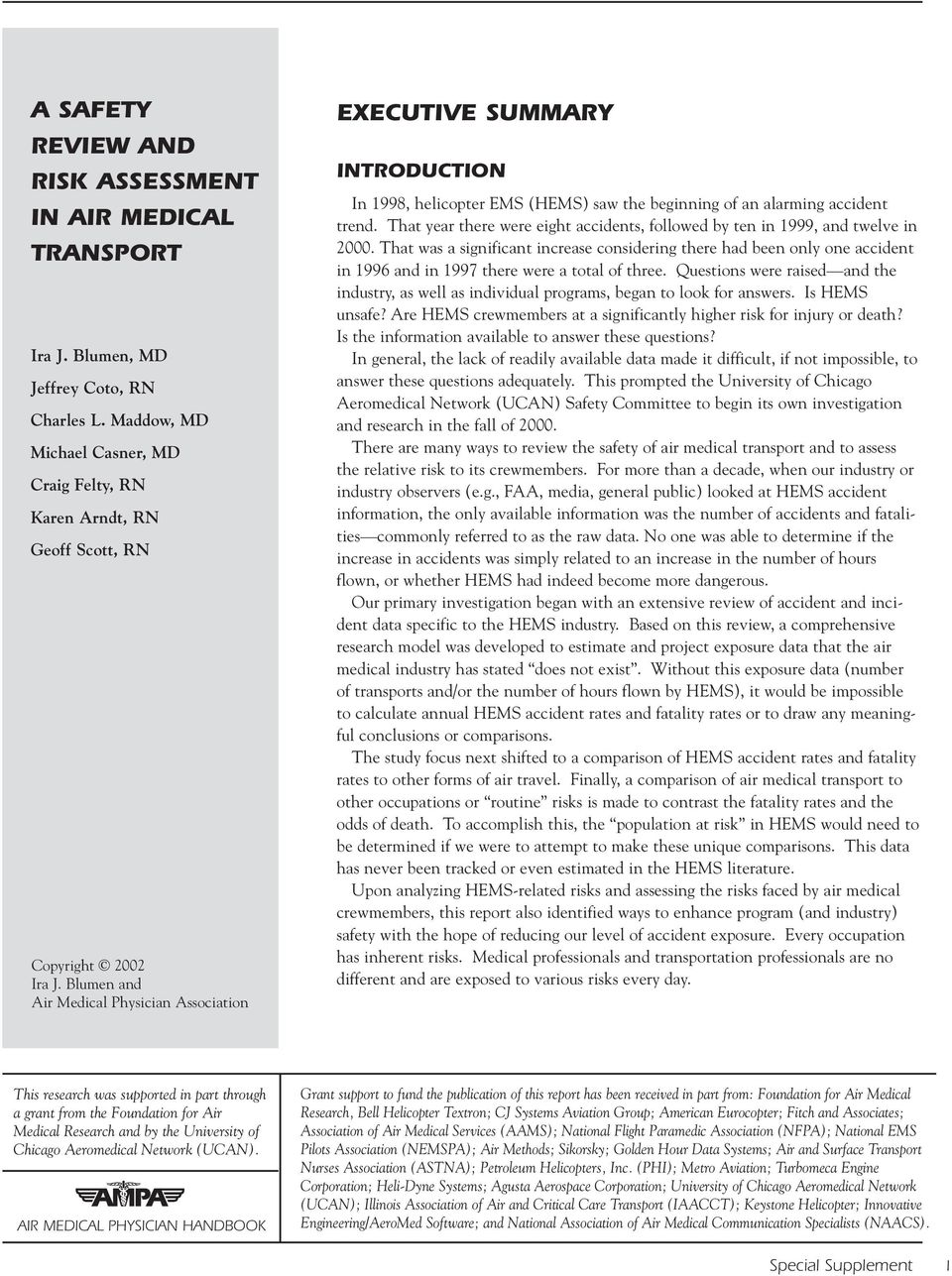 Blumen and Air Medical Physician Association EXECUTIVE SUMMARY INTRODUCTION In 1998, helicopter EMS (HEMS) saw the beginning of an alarming accident trend.