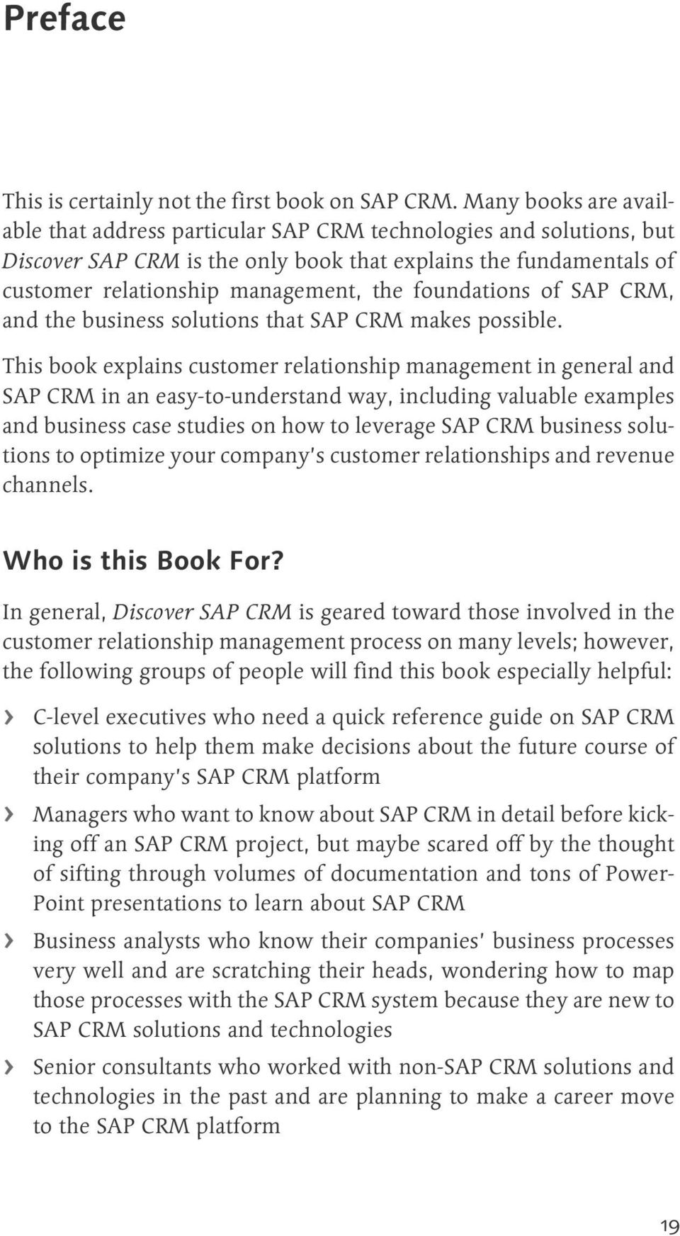foundations of SAP CRM, and the business solutions that SAP CRM makes possible.