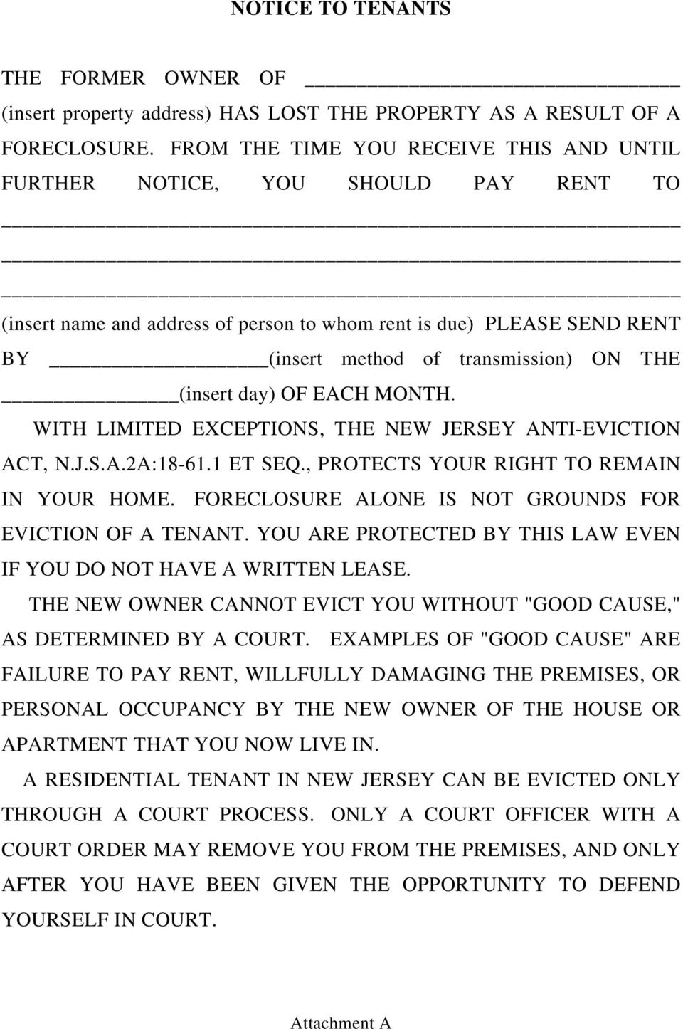 (insert day) OF EACH MONTH. WITH LIMITED EXCEPTIONS, THE NEW JERSEY ANTI-EVICTION ACT, N.J.S.A.2A:18-61.1 ET SEQ., PROTECTS YOUR RIGHT TO REMAIN IN YOUR HOME.