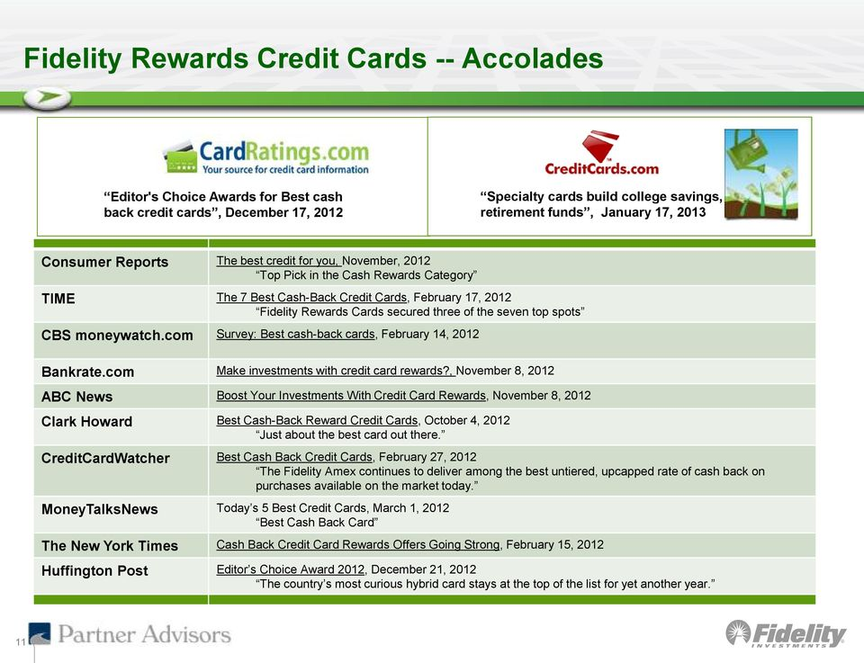 spots CBS moneywatch.com Survey: Best cash-back cards, February 14, 2012 Bankrate.com Make investments with credit card rewards?