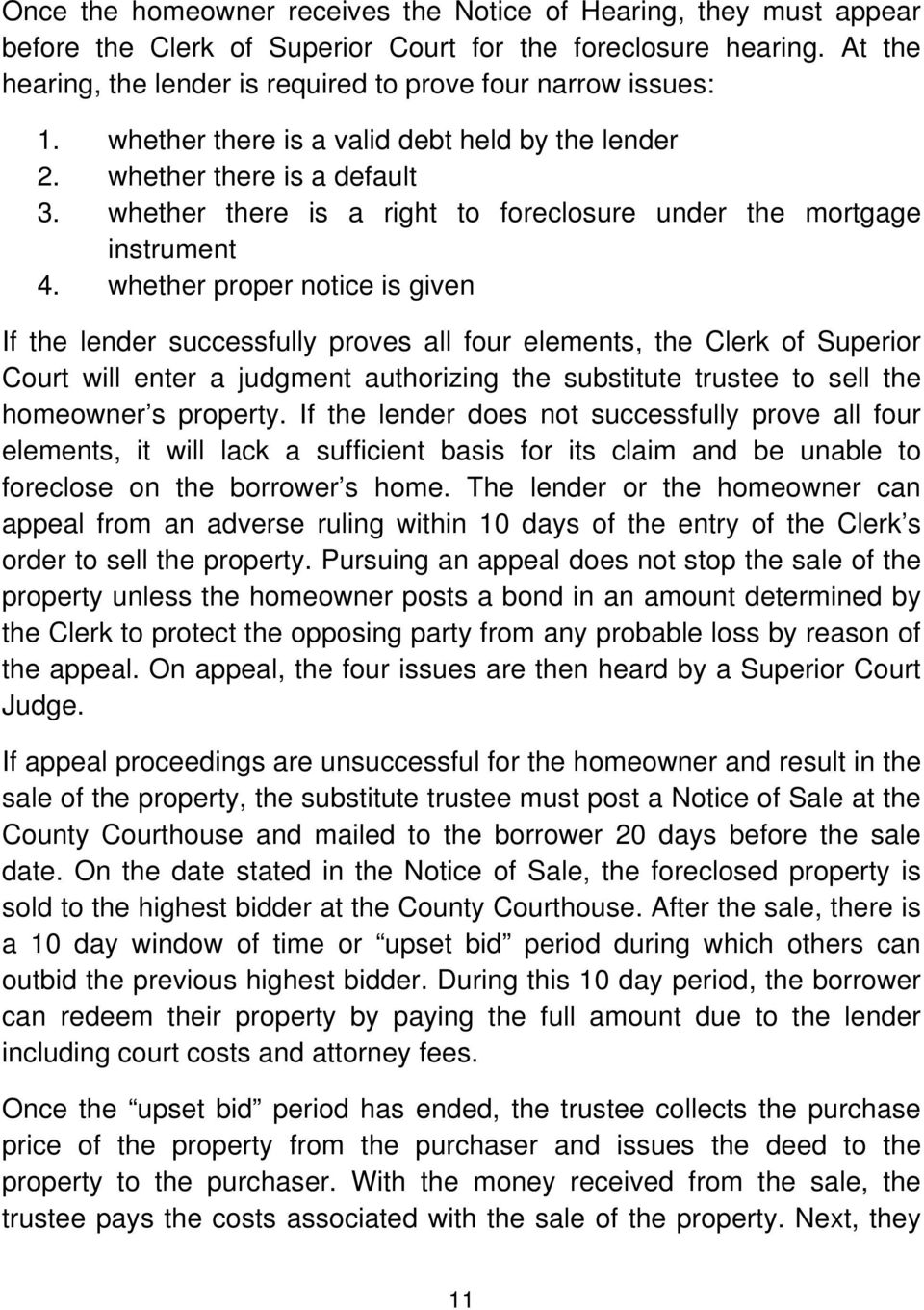 whether there is a right to foreclosure under the mortgage instrument 4.