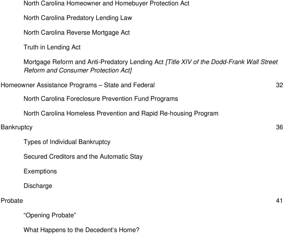 Programs State and Federal 32 North Carolina Foreclosure Prevention Fund Programs North Carolina Homeless Prevention and Rapid Re-housing Program