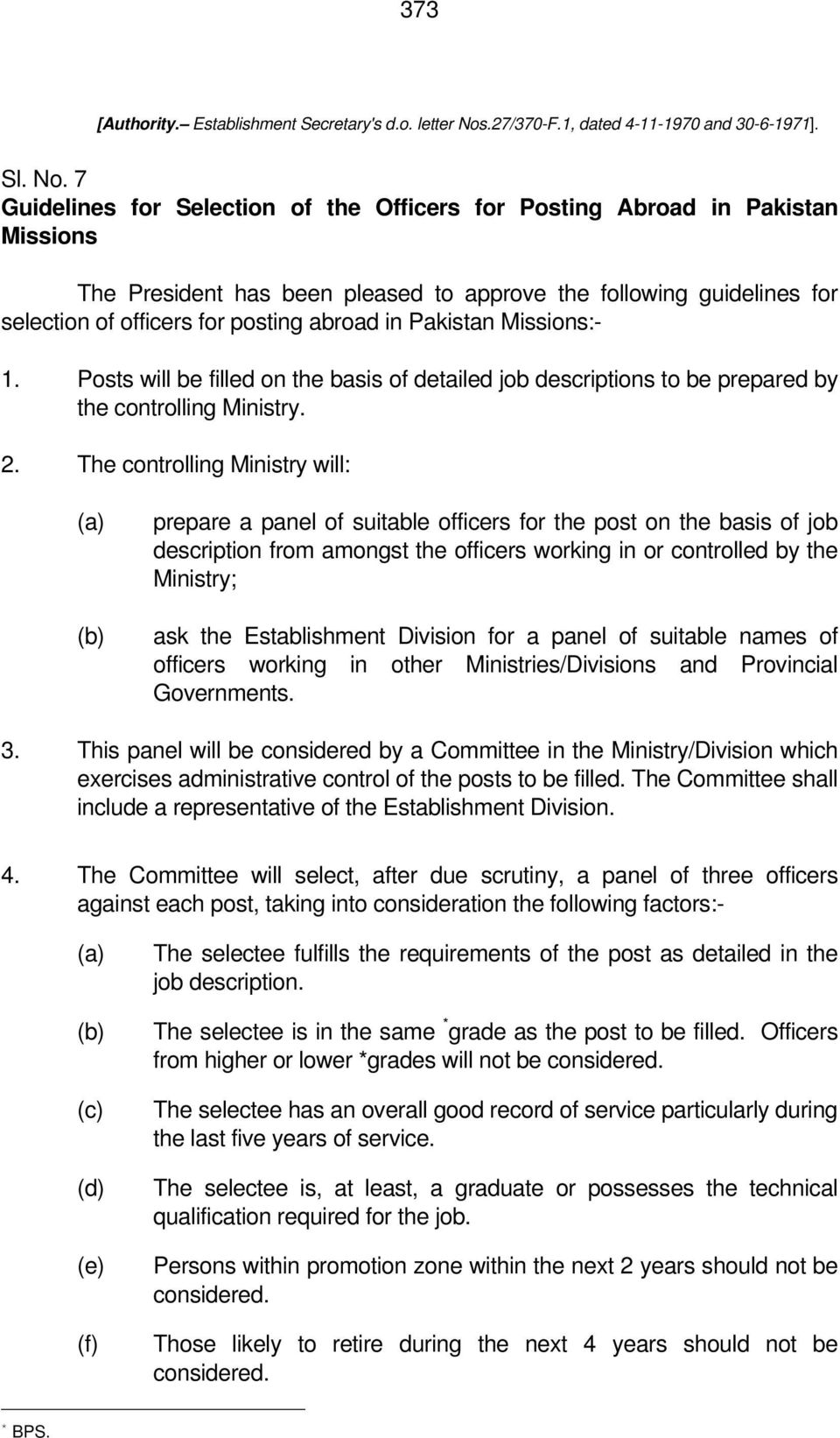 7 Guidelines for Selection of the Officers for Posting Abroad in Pakistan Missions The President has been pleased to approve the following guidelines for selection of officers for posting abroad in