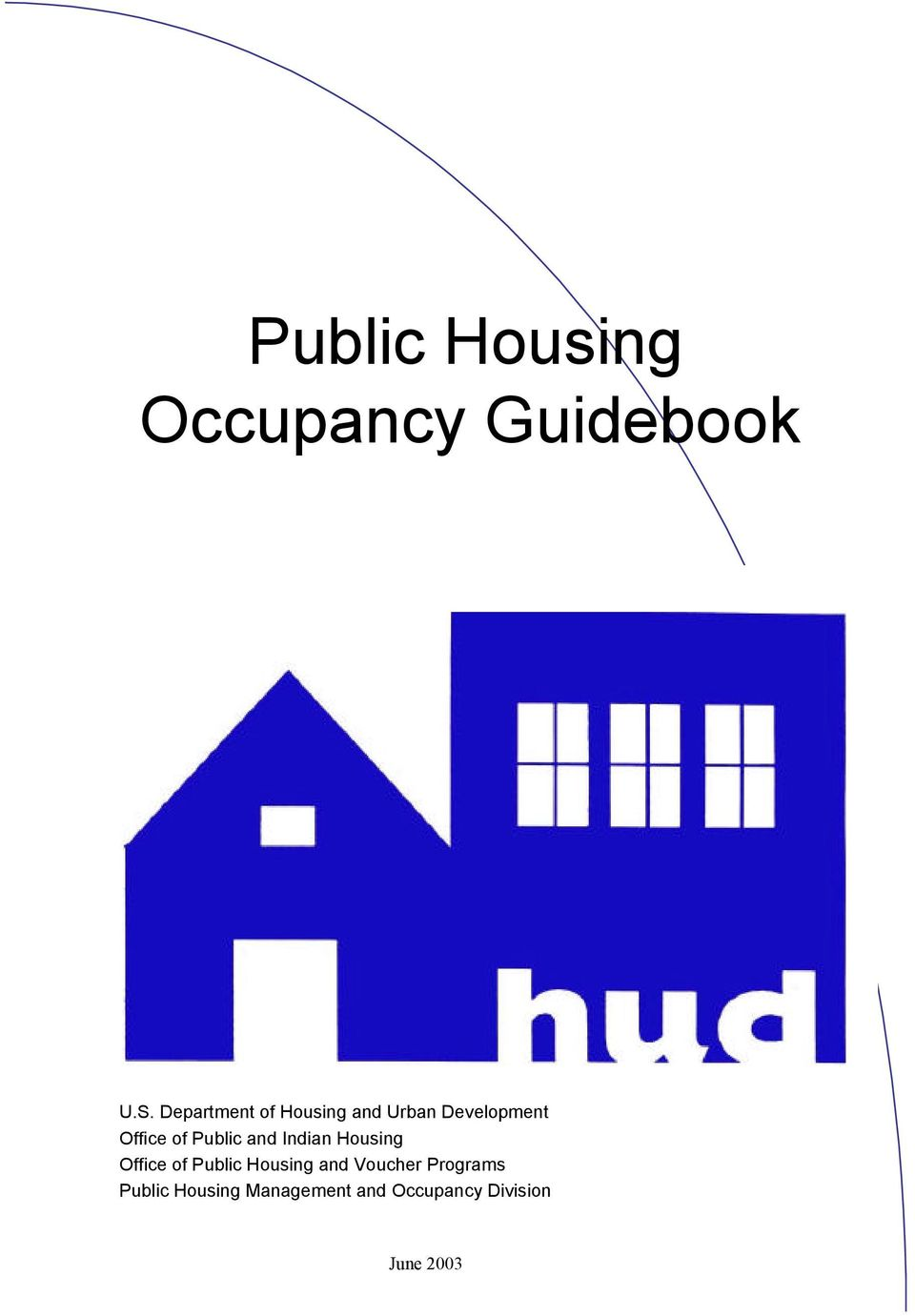 Public and Indian Housing Office of Public Housing and