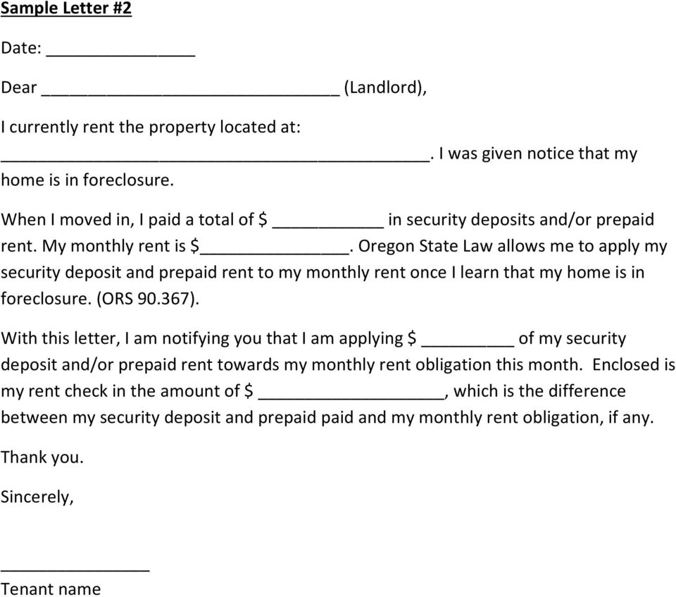 Oregon State Law allows me to apply my security deposit and prepaid rent to my monthly rent once I learn that my home is in foreclosure. (ORS 90.367).