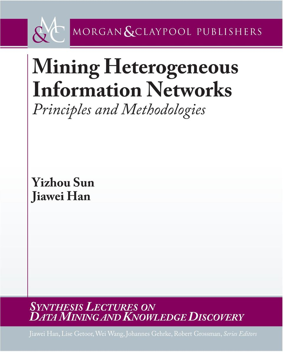 SYNTHESIS LECTURES ON DATA MINING AND KNOWLEDGE DISCOVERY Jiawei