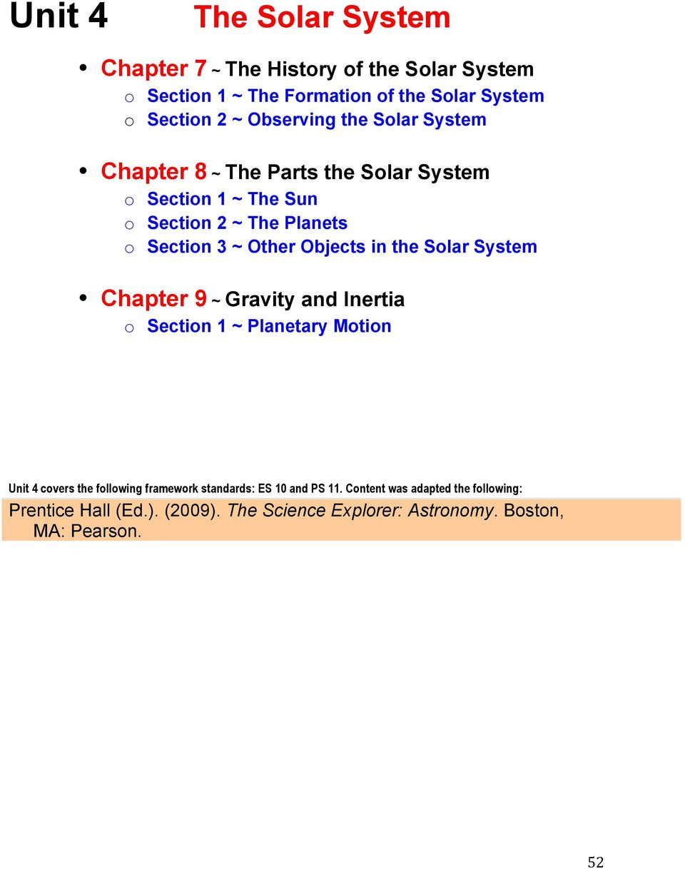 Objects in the Solar System Chapter 9 ~ Gravity and Inertia o Section 1 ~ Planetary Motion Unit 4 covers the following framework