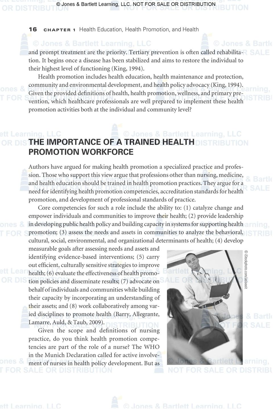 Health promotion includes health education, health maintenance and protection, community and environmental development, and health policy advocacy (King, 1994).