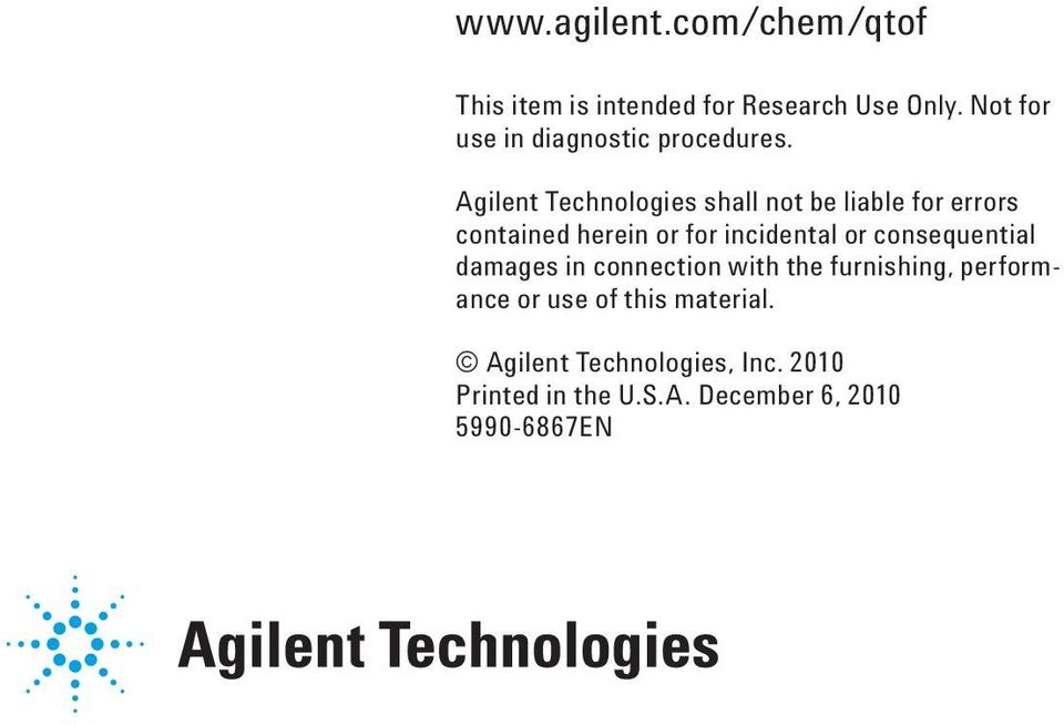 Agilent Technologies shall not be liable for errors contained herein or for incidental or