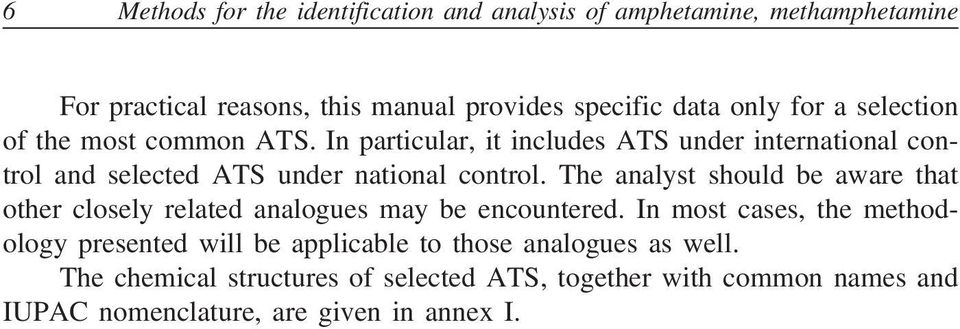 The analyst should be aware that other closely related analogues may be encountered.
