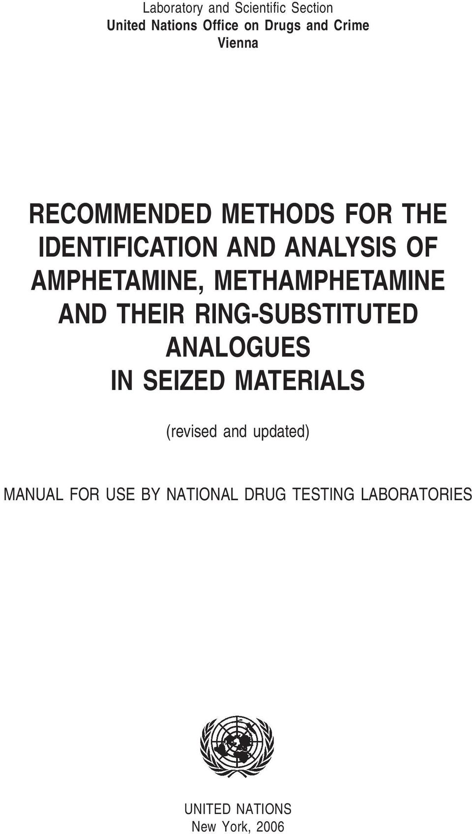 METHAMPHETAMINE AND THEIR RING-SUBSTITUTED ANALOGUES IN SEIZED MATERIALS (revised