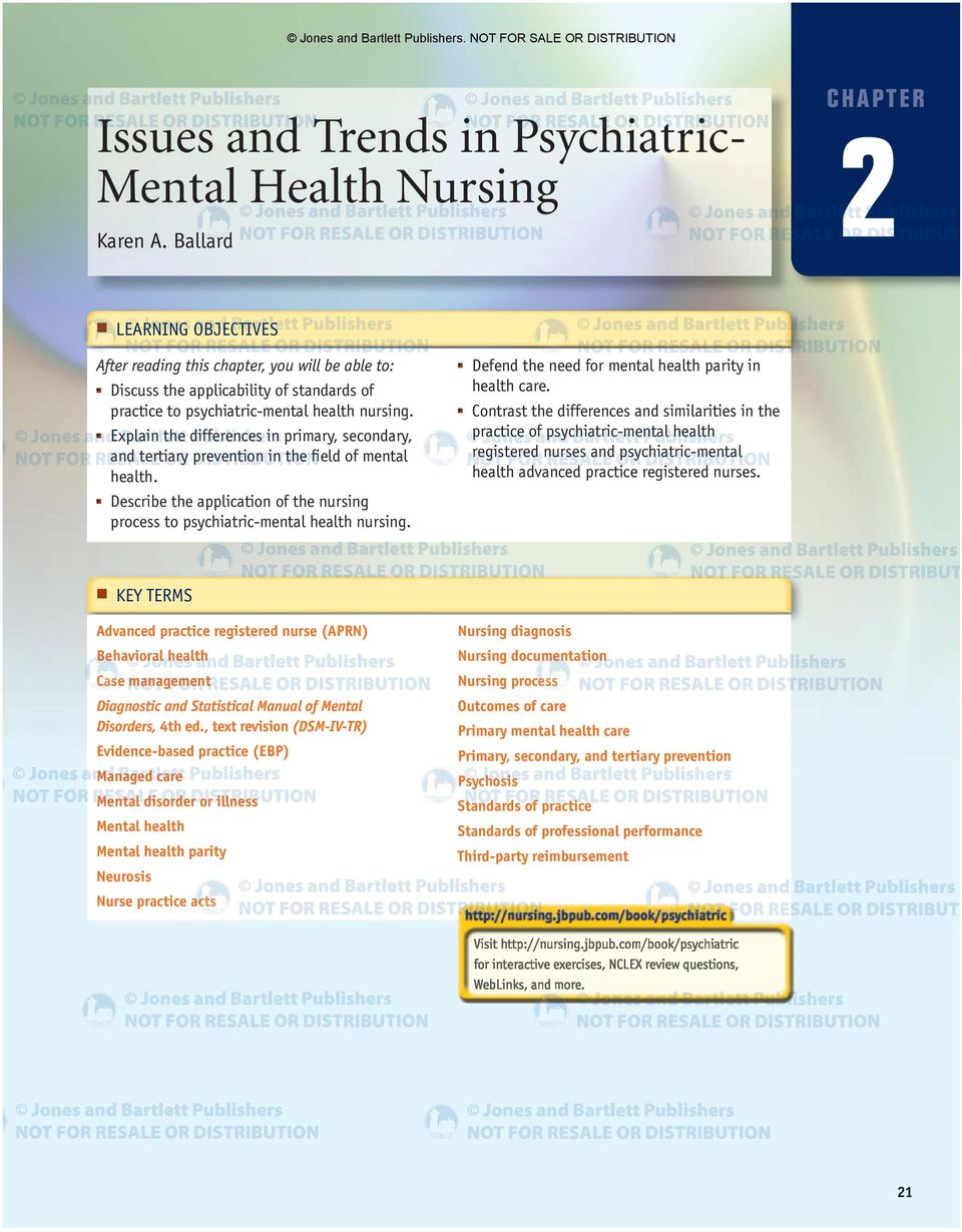 Explain the differences in primary, secondary, and tertiary prevention in the field of mental health. Describe the application of the nursing process to psychiatric-mental health nursing.