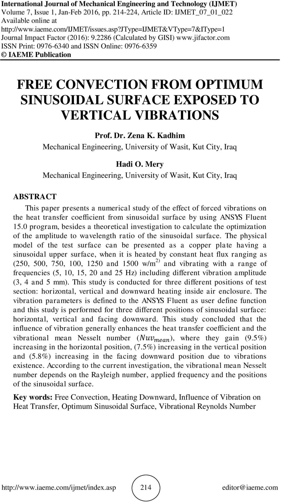 com ISSN Print: 0976-6340 and ISSN Online: 0976-6359 IAEME Publication FREE CONVECTION FROM OPTIMUM SINUSOIDAL SURFACE EXPOSED TO VERTICAL VIBRATIONS Prof. Dr. Zena K.