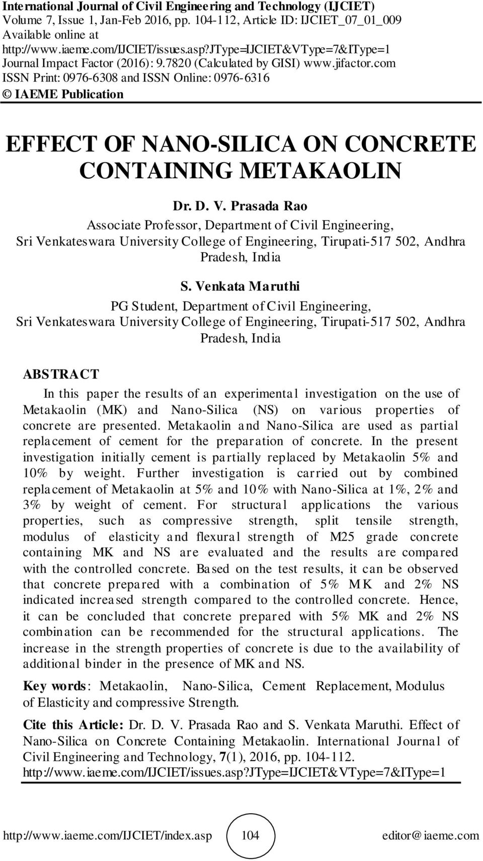 com ISSN Print: 0976-6308 and ISSN Online: 0976-6316 IAEME Publication EFFECT OF NANO-SILICA ON CONCRETE CONTAINING METAKAOLIN Dr. D. V.