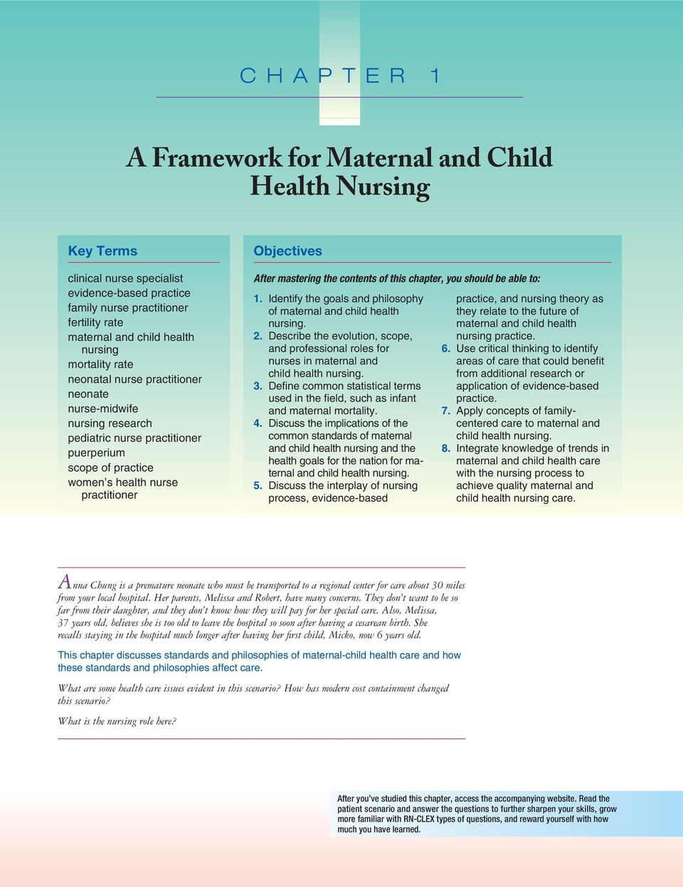 mastering the contents of this chapter, you should be able to: 1. Identify the goals and philosophy of maternal and child health nursing. 2.