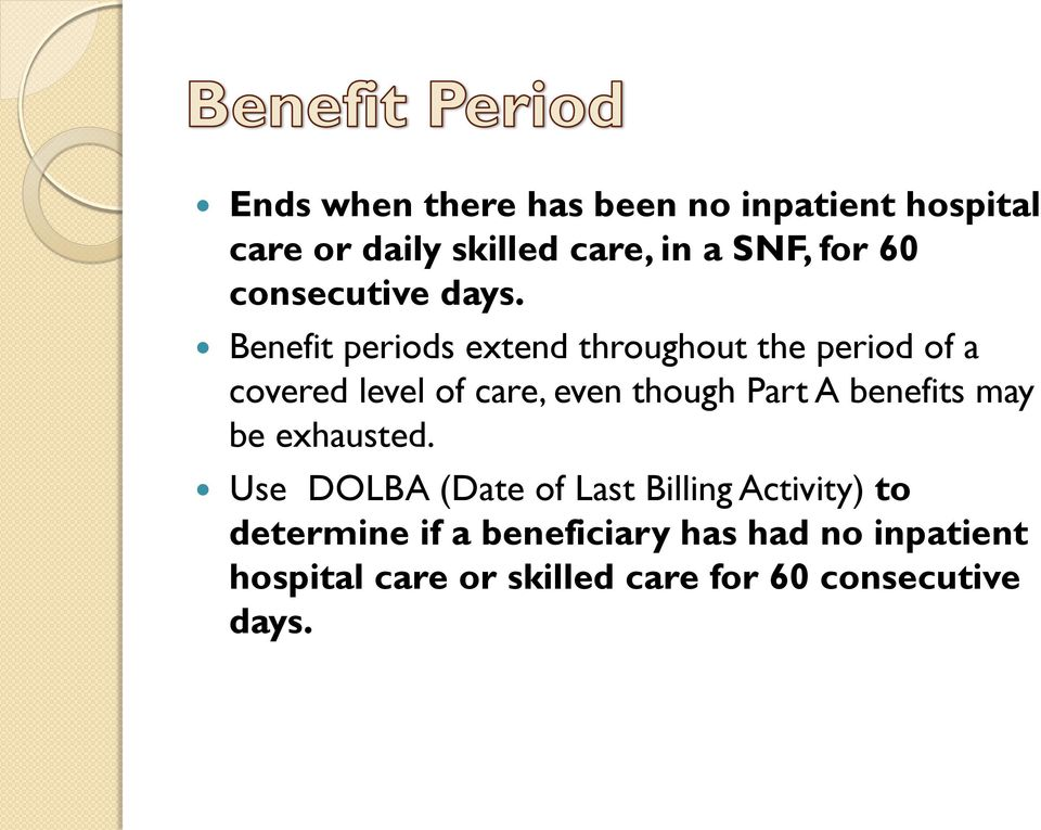 Benefit periods extend throughout the period of a covered level of care, even though Part A
