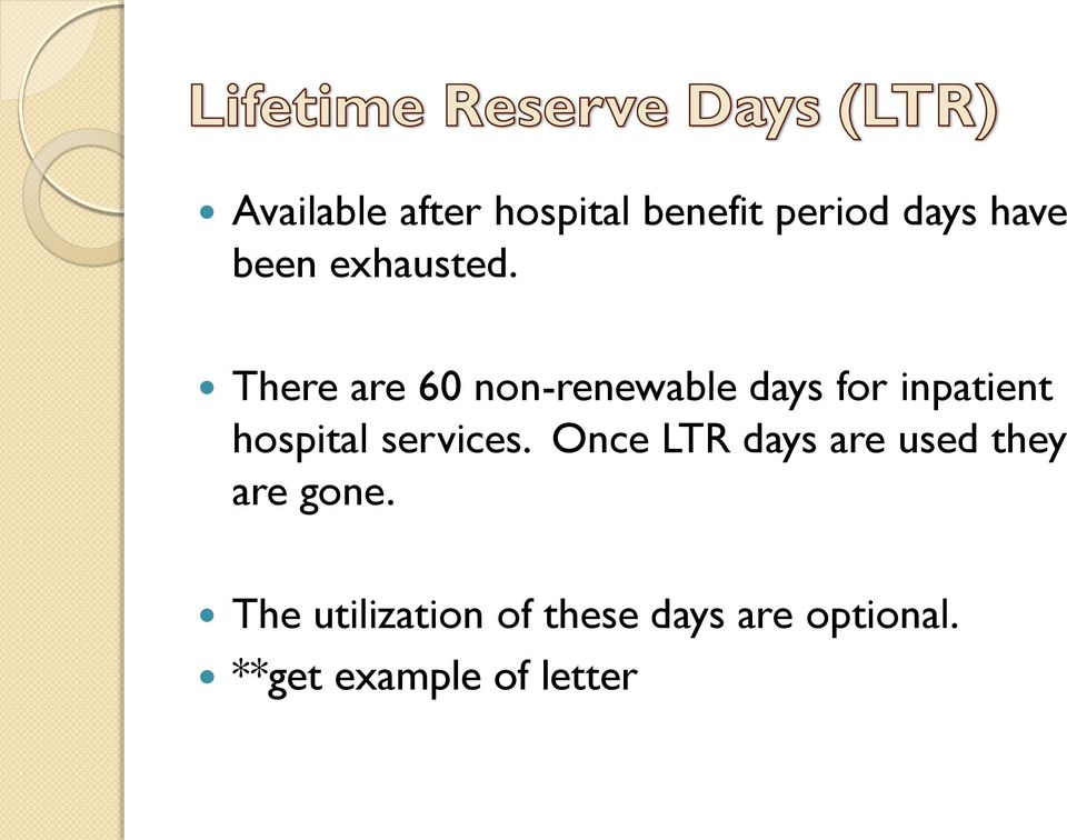 There are 60 non-renewable days for inpatient hospital