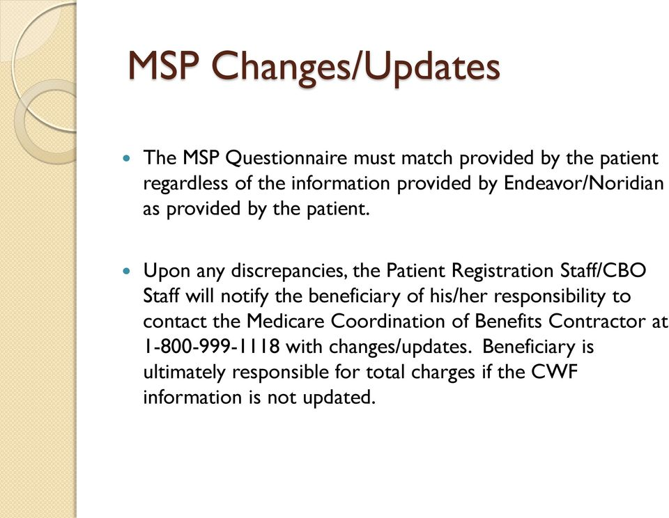 Upon any discrepancies, the Patient Registration Staff/CBO Staff will notify the beneficiary of his/her responsibility