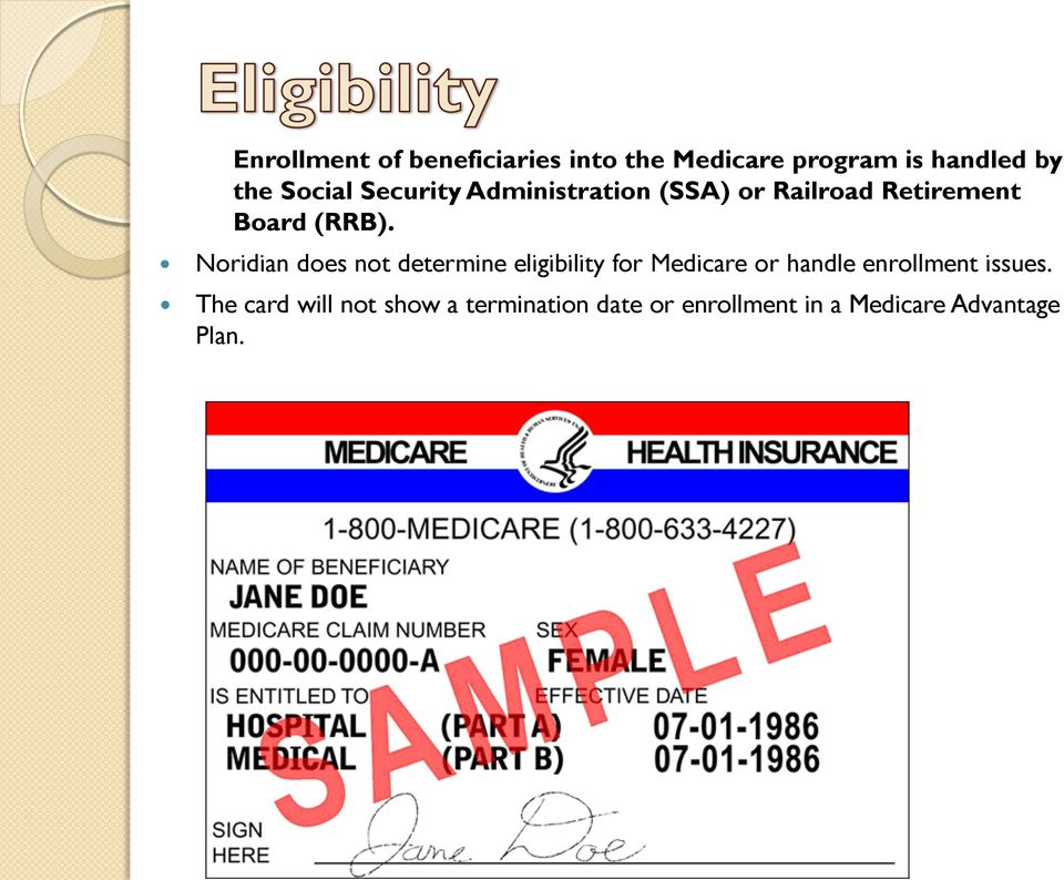 Noridian does not determine eligibility for Medicare or handle enrollment