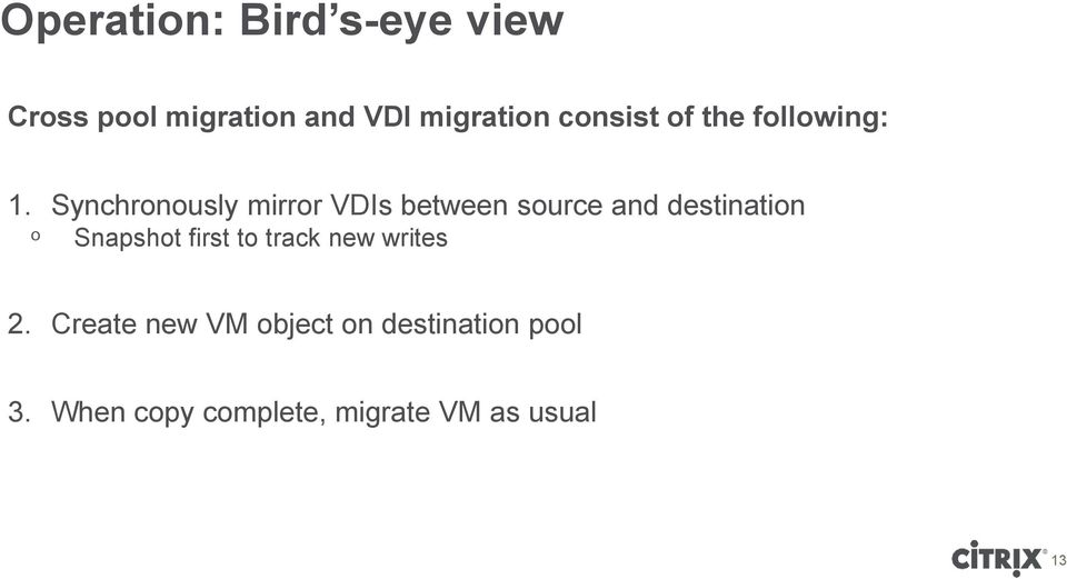 Synchronously mirror VDIs between source and destination ᵒ Snapshot