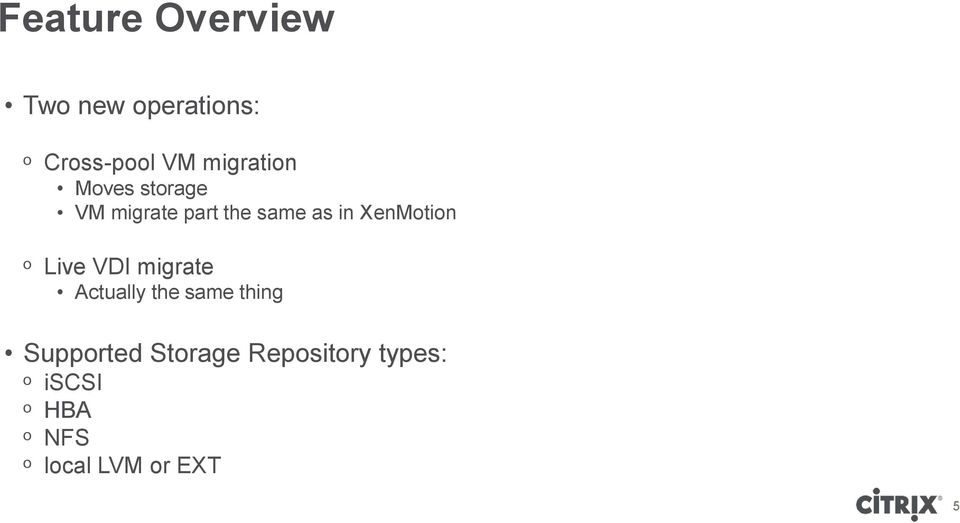 XenMotion ᵒ Live VDI migrate Actually the same thing