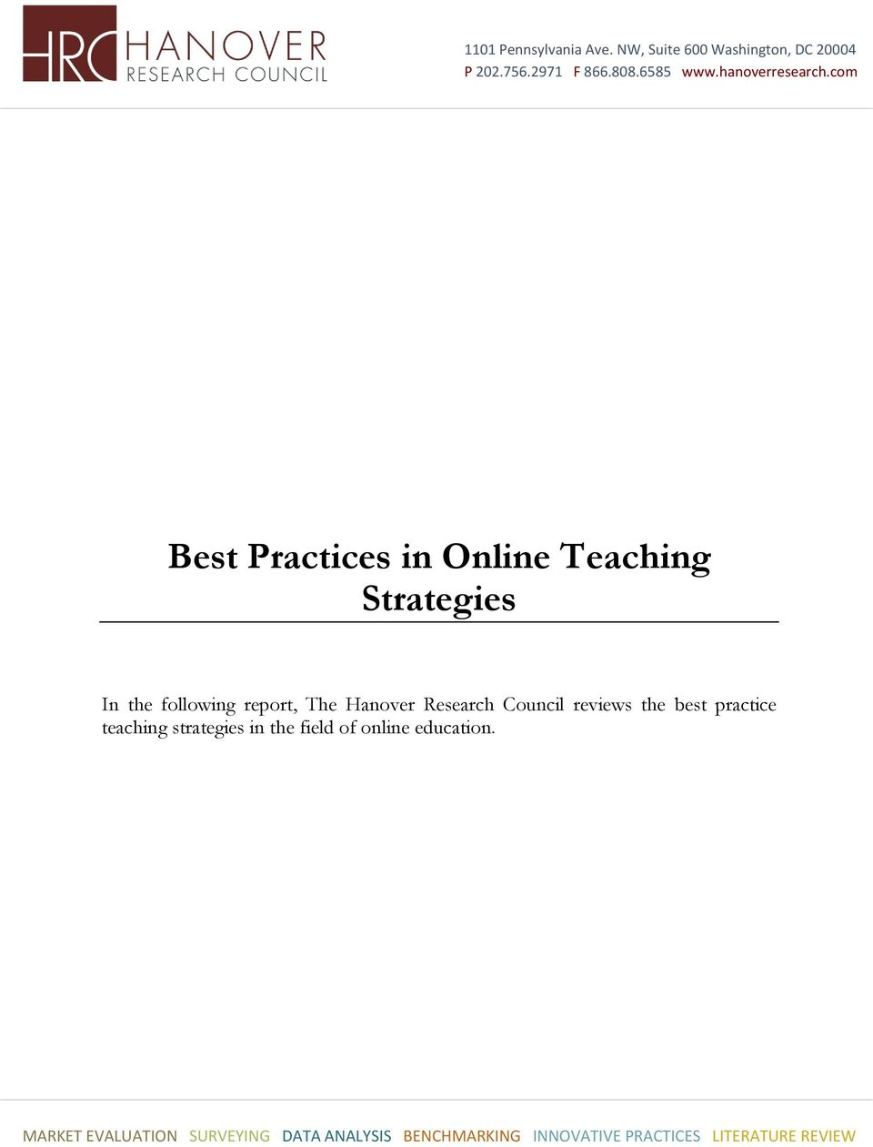 com Best Practices in Online Teaching Strategies In the following report, The Hanover Research