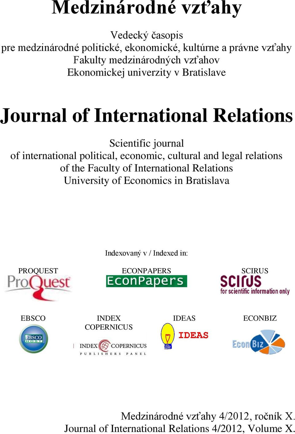 and legal relations of the Faculty of International Relations University of Economics in Bratislava Indexovaný v / Indexed in: PROQUEST