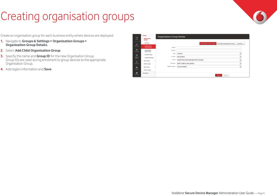 3. Specify the name and Group ID for the new Organisation Group.