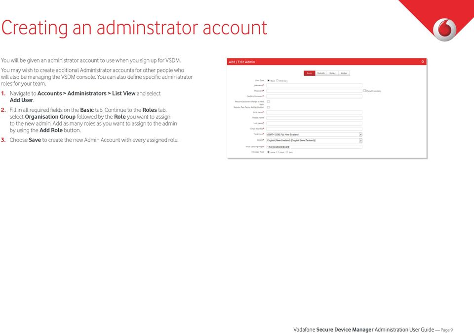 Navigate to Accounts > Administrators > List View and select Add User. 2. Fill in all required fields on the Basic tab.
