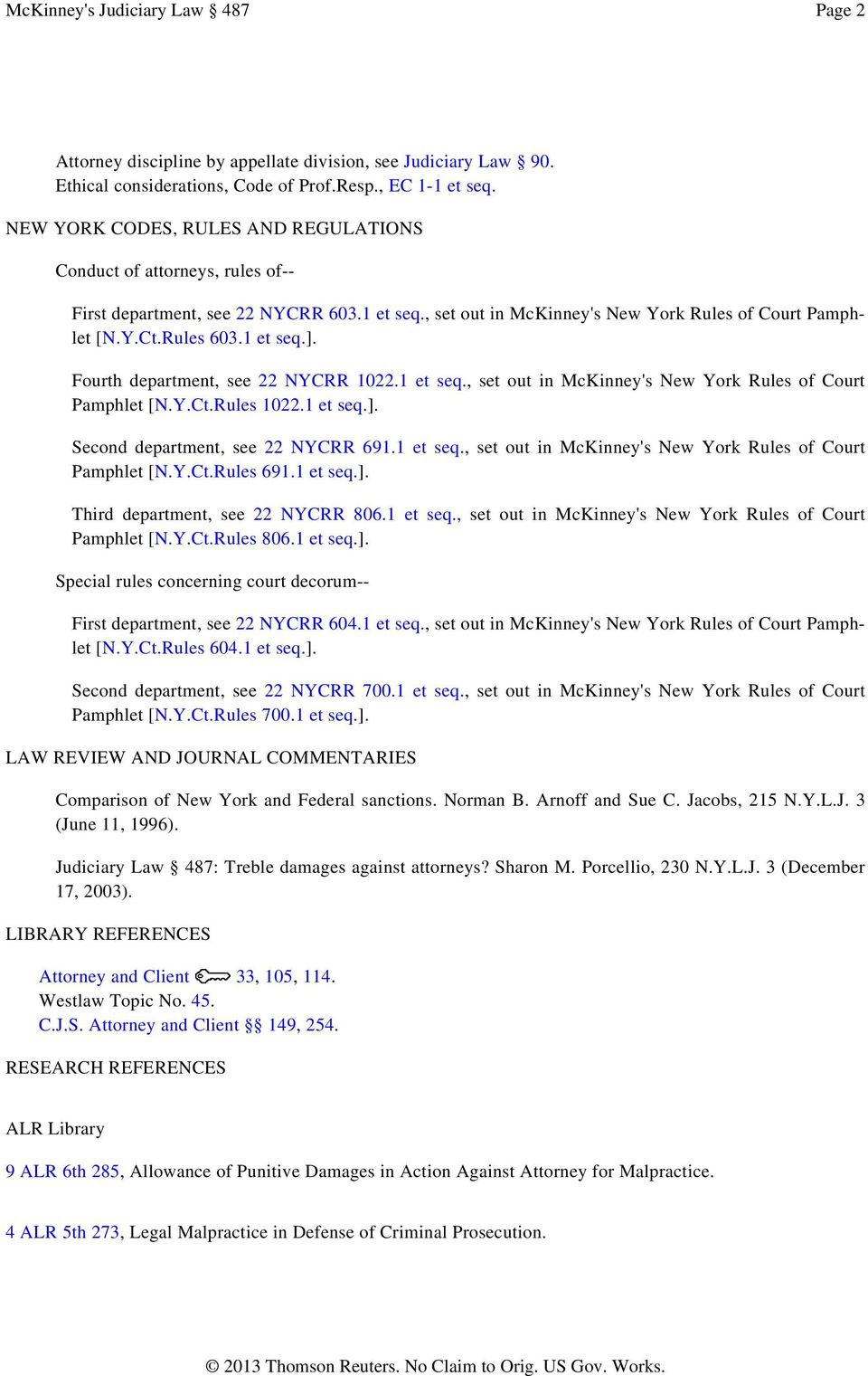 Fourth department, see 22 NYCRR 1022.1 et seq., set out in McKinney's New York Rules of Court Pamphlet [N.Y.Ct.Rules 1022.1 et seq.]. Second department, see 22 NYCRR 691.1 et seq., set out in McKinney's New York Rules of Court Pamphlet [N.Y.Ct.Rules 691.