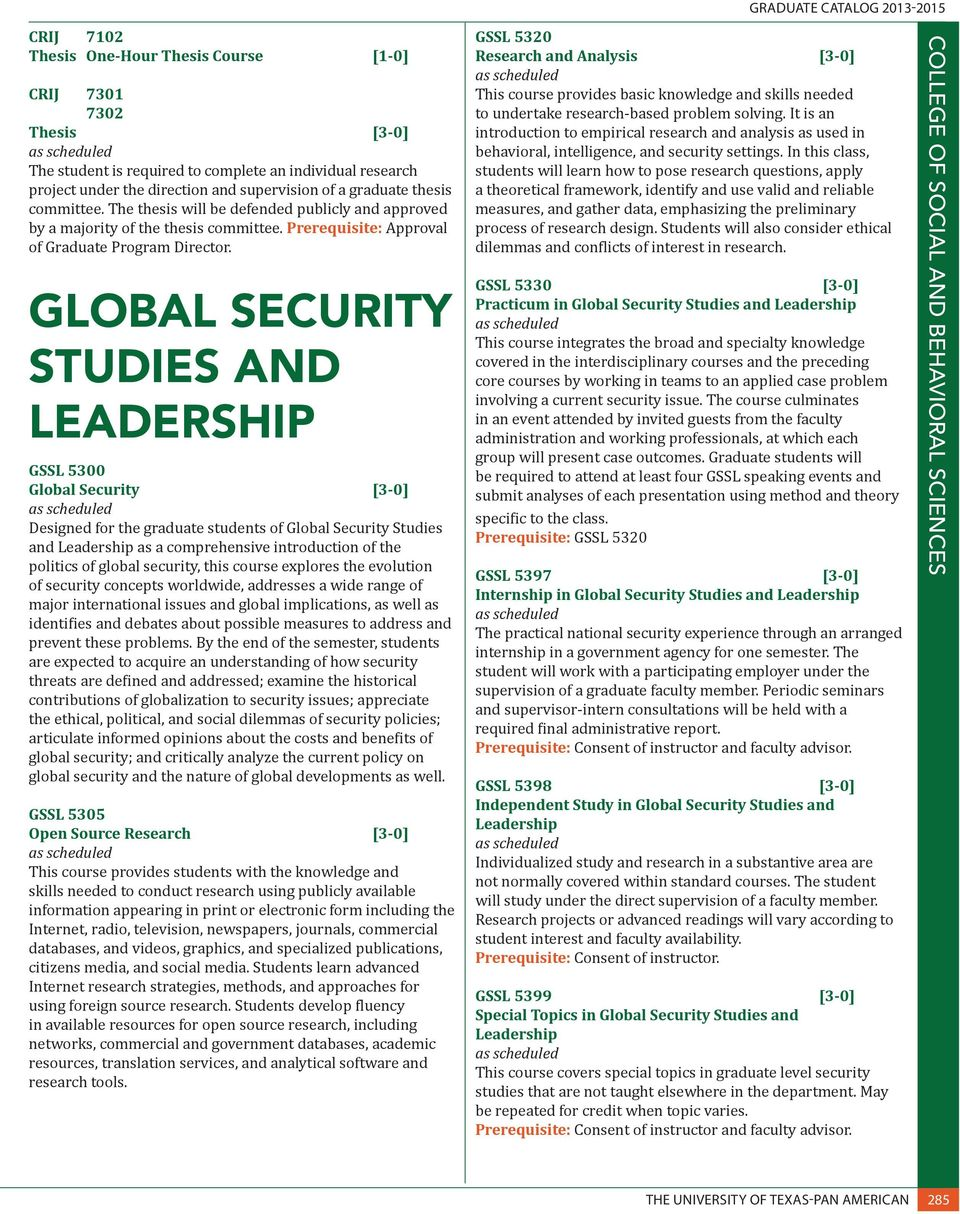 GLOBAL SECURITY STUDIES AND LEADERSHIP GSSL 5300 Global Security [3-0] Designed for the graduate students of Global Security Studies and Leadership as a comprehensive introduction of the politics of