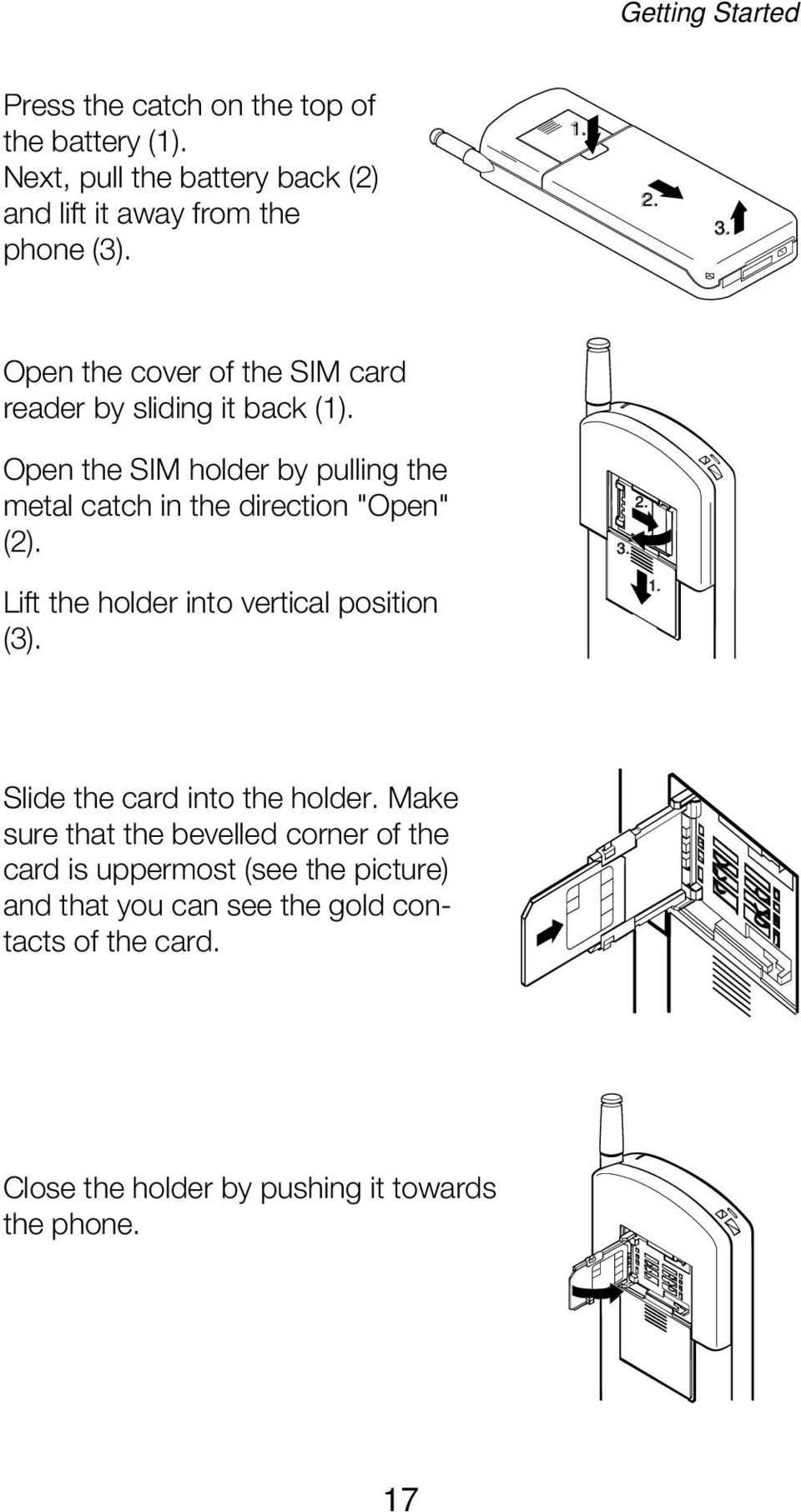 Lift the holder into vertical position (3). 1. Slide the card into the holder.