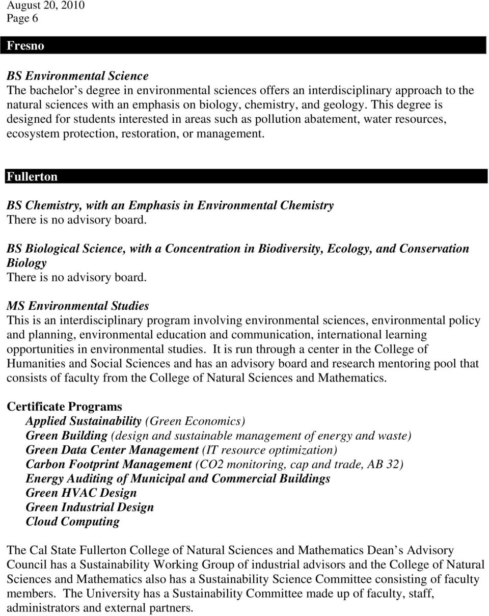 Fullerton BS Chemistry, with an Emphasis in Environmental Chemistry There is no advisory board.