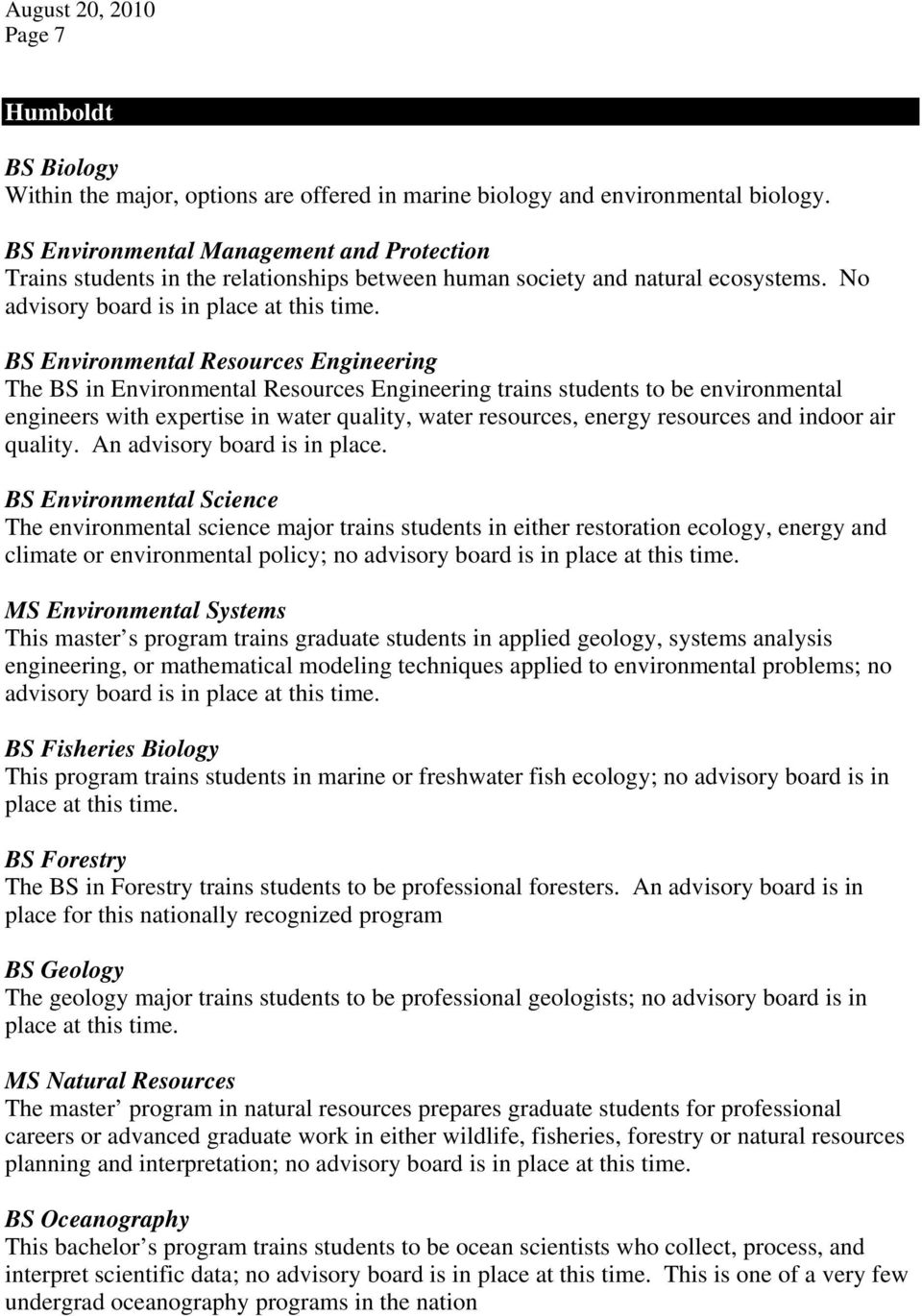 BS Environmental Resources Engineering The BS in Environmental Resources Engineering trains students to be environmental engineers with expertise in water quality, water resources, energy resources