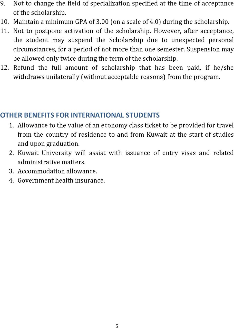 Suspension may be allowed only twice during the term of the scholarship. 12.