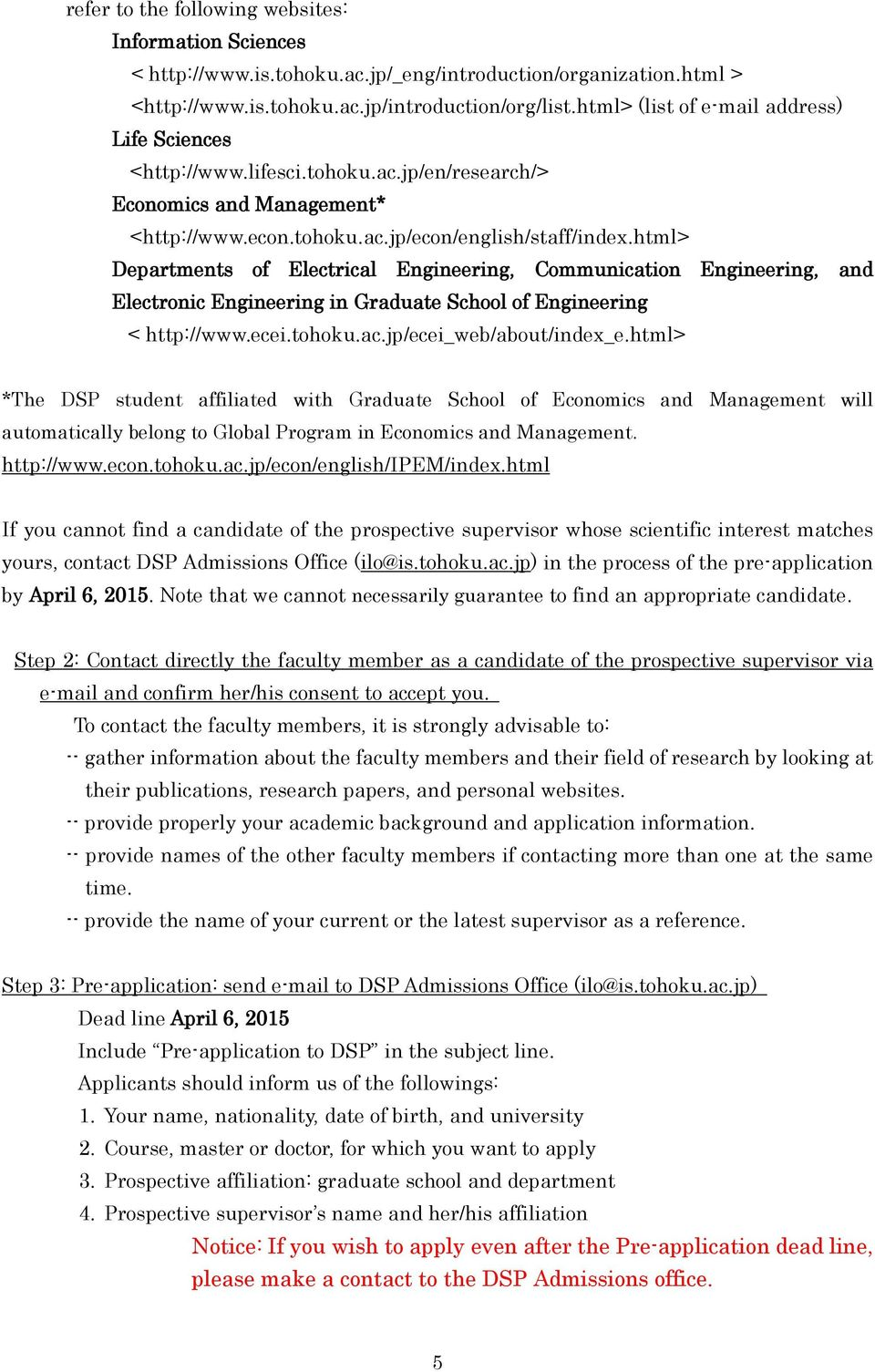 html> Departments of Electrical Engineering, Communication Engineering, and Electronic Engineering in Graduate School of Engineering < http://www.ecei.tohoku.ac.jp/ecei_web/about/index_e.