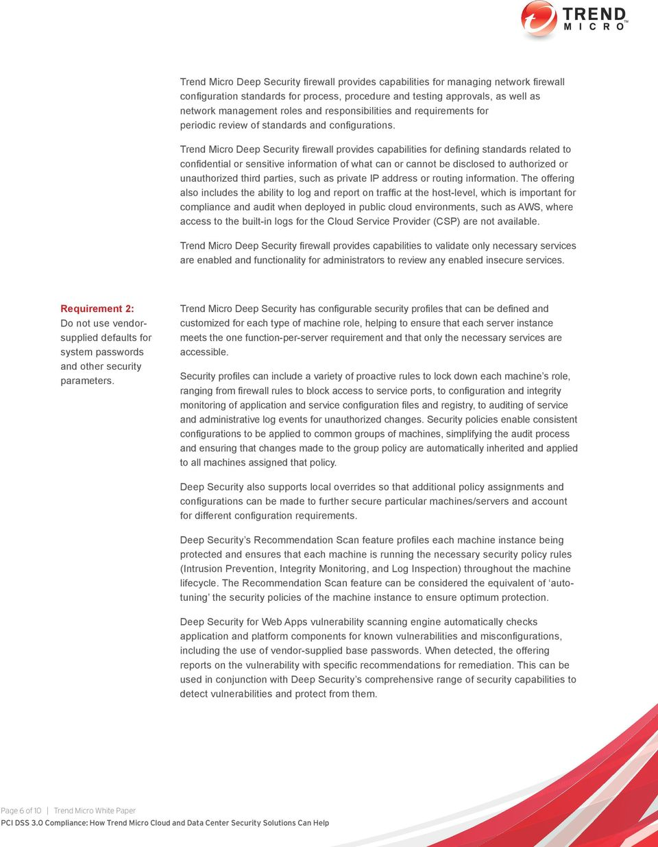 Trend Micro Deep Security firewall provides capabilities for defining standards related to confidential or sensitive information of what can or cannot be disclosed to authorized or unauthorized third