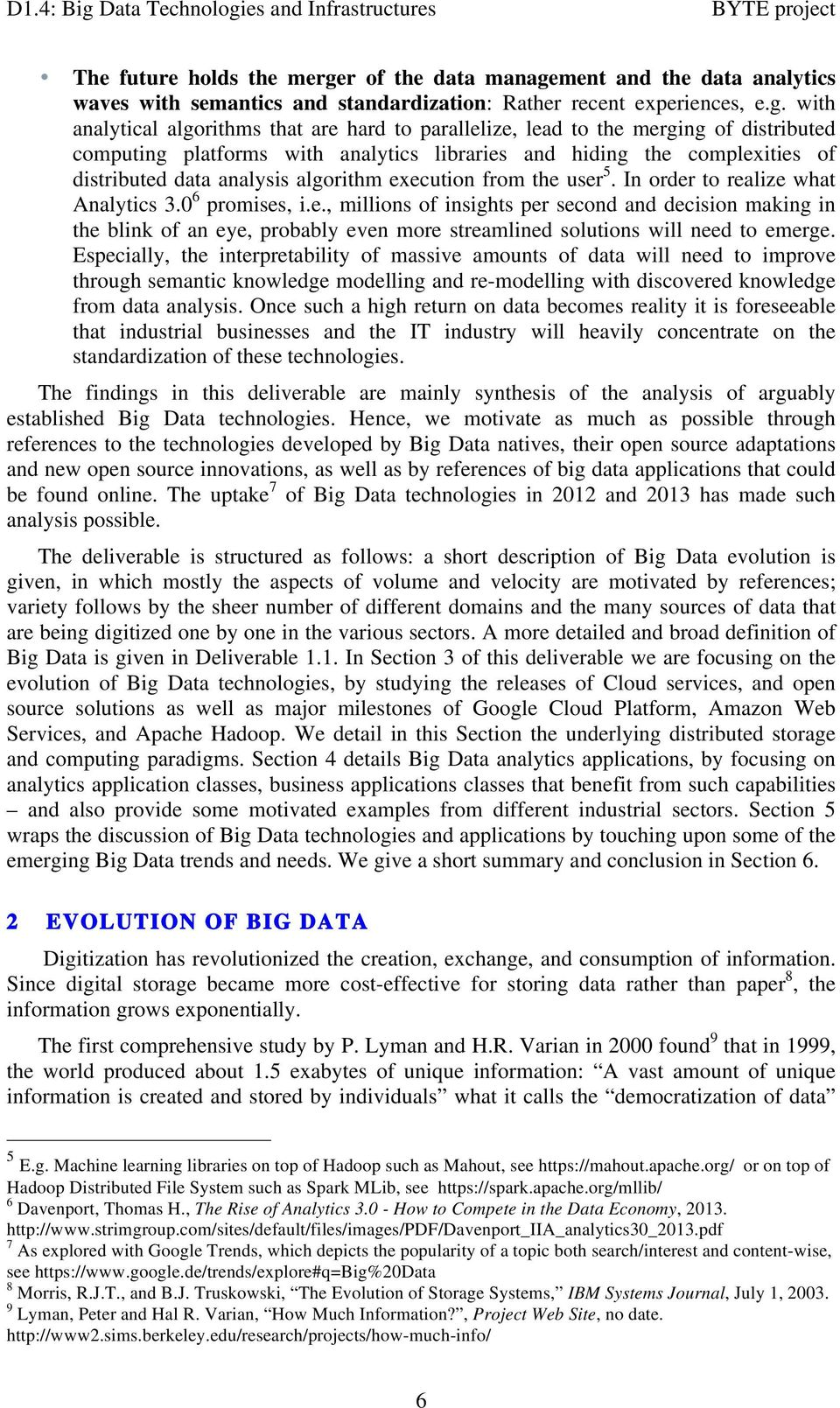 ment and the data analytics waves with semantics and standardization: Rather recent experiences, e.g.