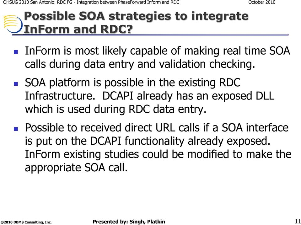 SOA platform is possible in the existing RDC Infrastructure.