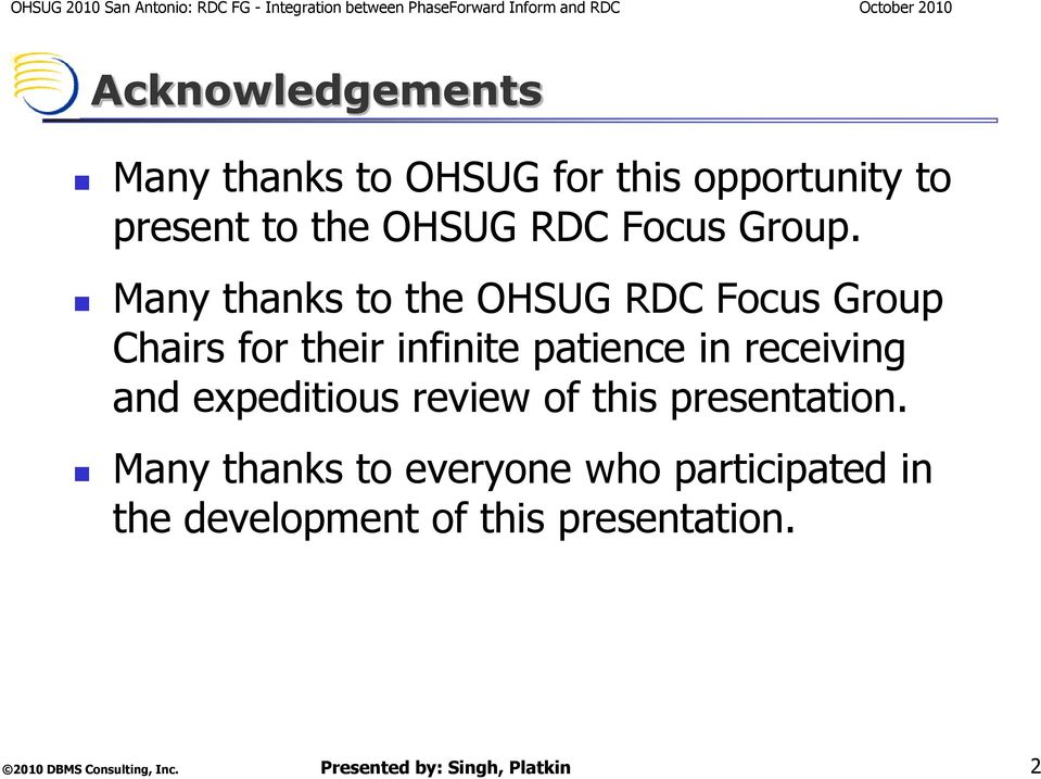 Many thanks to the OHSUG RDC Focus Group Chairs for their infinite patience in