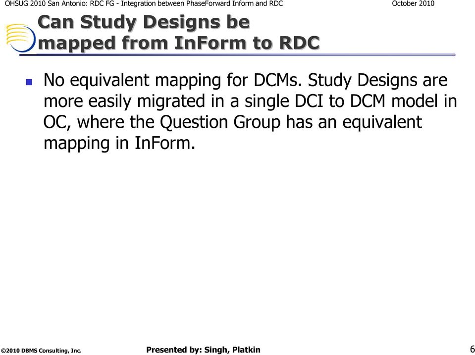 Study Designs are more easily migrated in a single DCI