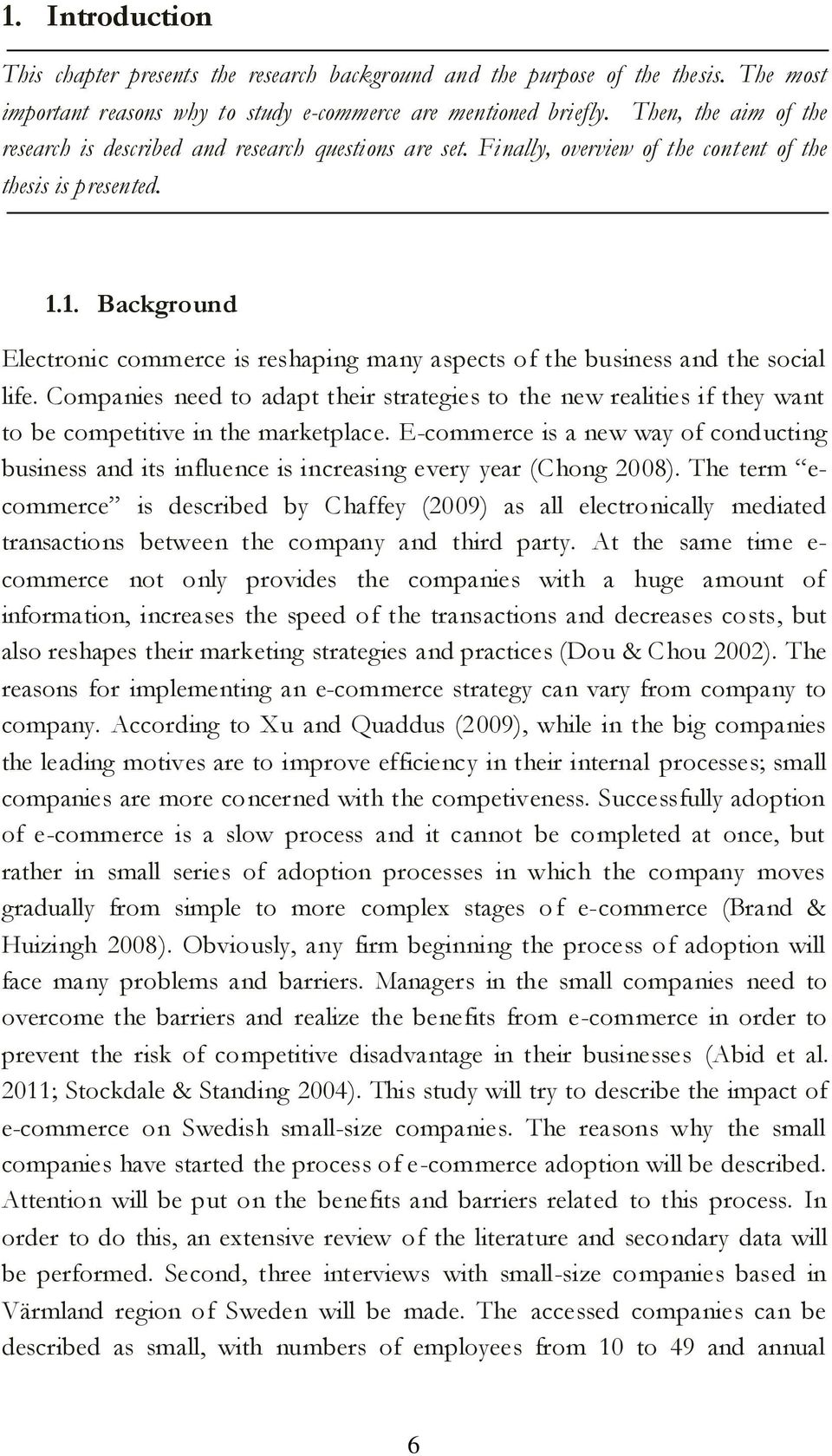 1. Background Electronic commerce is reshaping many aspects of the business and the social life.